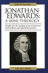 """John Gerstner's """"Jonathan Edwards: A Mini-Theology"""""""