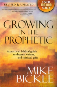 Mike Bickle - Growing in the Prophetic